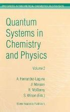 Quantum Systems in Chemistry and Physics: Basic Problems and Model Systems Volume 1