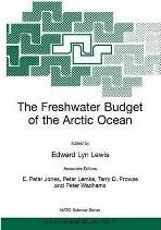 The Freshwater Budget of the Arctic Ocean: Proceedings of the NATO Advanced Research Workshop, Tallinn, Estonia, 27 April-1 May, 1998