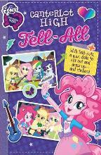 My Little Pony Equestria Girls: Canterlot High Tell-All