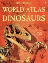 The Usborne World Atlas of Dinosaurs