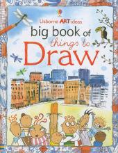Usborne Art Ideas Big Book of Things to Draw