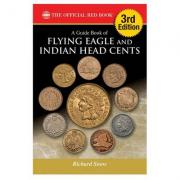 A Guide Book of Flying Eagle and Indian Head Cents, 3rd Edition