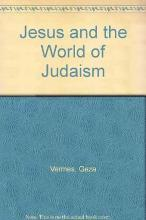 Jesus and the World of Judaism