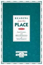 Reading from This Place: Social Location and Biblical Interpretation in Global Perspective v. 2
