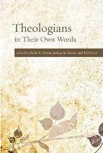 Theologians in Their Own Words