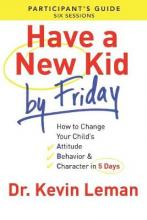 Have a New Kid by Friday Participant's Guide