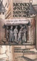 Monks and Nuns, Saints and Outcasts