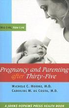 Pregnancy and Parenting After Thirty-five