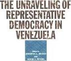 The Unraveling of Representative Democracy in Venezuela