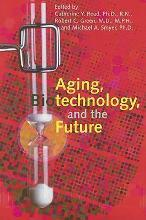 Aging, Biotechnology, and the Future
