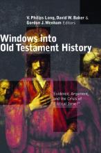 Windows into Old Testament History: Evidence, Argument and the Crisis of Biblical Israel