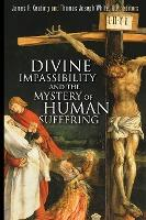 Divine Impassibility and the Mystery of Human Suffering