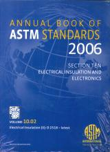 Annual Book of ASTM Standards 2006, Section Ten: Electrical Insulation and Electronics. Volume 10.02: Electrical Insulation (II): D 2518 - Latest.