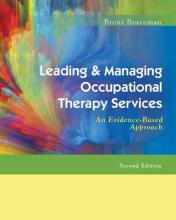Leading & Managing Occupational Therapy Services 2e