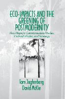 Eco-Impacts and the Greening of Postmodernity