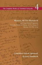 Human, All Too Human II and Unpublished Fragments from the Period of Human, All Too Human II (Spring 1878 - Fall 1879): Volume 4