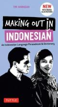 Making Out in Indonesian Phrasebook and Dictionary: with Manga Illustrations