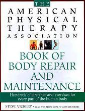 American Physical Therapy Association Book of Body Maintenance and Repair