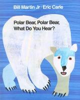 Polar Bear, Polar Bear What Do You Hear?