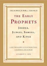 The The Early Prophets; Judges, Joshua,Samuel, Kings: The Early Prophets The Schocken Bible v. 2