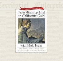 From Mississippi Mud to California Gold with Mark Twain