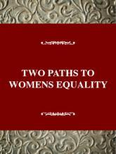 Two Paths to Womens Equality : Temperance, Suffrage, and the Origins of Modern Feminism