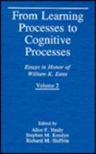 From Learning Processes to Cognitive Processes: Volume 2
