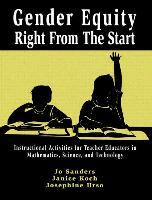 Gender Equity Right from the Start: Instructional Activites for Teacher Educators in Mathematics, Science and Technology v. 1