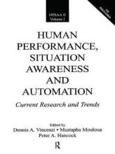 Human Performance, Situation Awareness, and Automation: Volumes I and II