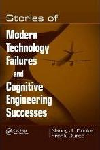 Stories of Modern Technology Failures and Cognitive Engineering Successes