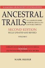 Ancestral Trails. the Complete Guide to British Genealogy and Family History. Volume I
