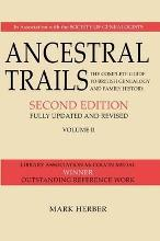 Ancestral Trails. the Complete Guide to British Genealogy and Family History. Volume II