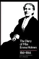 The Diary of Miss Emma Holmes, 1861-66