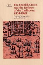 The Spanish Crown and the Defense of the Caribbean, 1535--1585