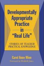 "Developmentally Appropriate Practice in ""Real Life"""