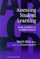Assessing Student Learning: from Grading to Understanding