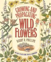 Growing and Propagating Wild Flowers