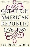 Creation of the American Republic, 1776-87