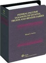 Federal Income Taxation of Estates, Trusts & Beneficiaries 2007 Supplement
