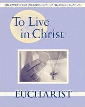 To Live in Christ - Eucharist