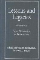 Lessons and Legacies: From Generation to Generation v. 8
