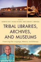 Tribal Libraries, Archives, and Museums