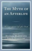 The Myth of an Afterlife