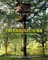 Treehouse Living: 50 Innovative Tree House Designs