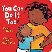 You Can Do it Too!