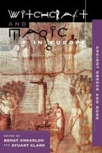 Witchcraft and Magic in Europe: Ancient Greece and Rome v. 2