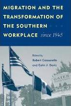 Migration and the Transformation of the Southern Workplace Since 1945