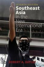 Southeast Asia in the New International Era, 7th Edition