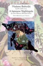 Madame Butterfly AND A Japanese Nightingale;Two Orientalist Texts