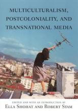 Multiculturalism, Postcoloniality and Transnational Media